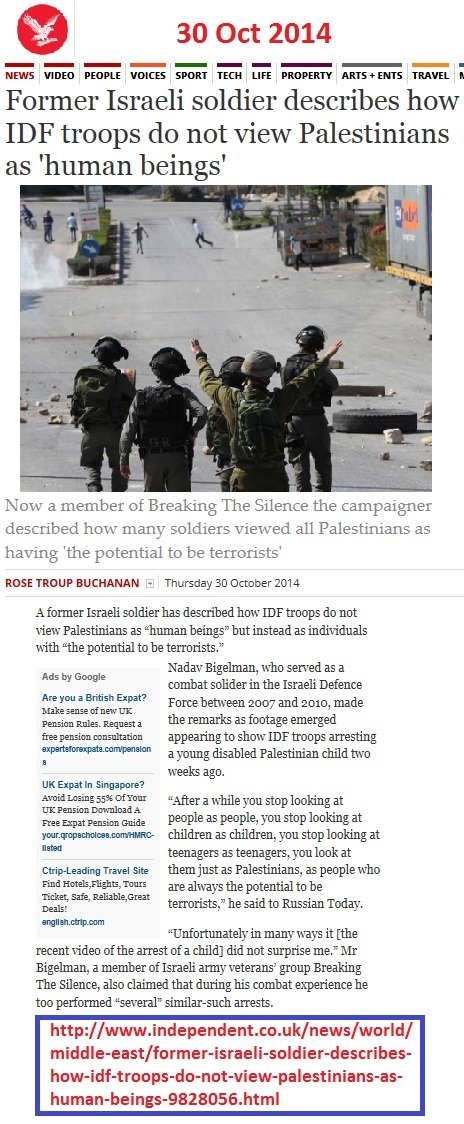 http://www.independent.co.uk/news/world/middle-east/former-israeli-soldier-describes-how-idf-troops-do-not-view-palestinians-as-human-beings-9828056.html
